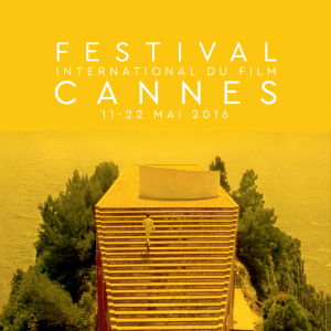 Moments forts 2016 - Festival de Cannes du 11 au 22 mai 2016